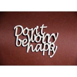 Tekturka napis DON'T WORRY BE HAPPY 28b