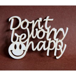 Tekturka napis DON'T WORRY BE HAPPY 28a