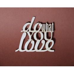 Tekturka napis DO WHAT YOU LOVE