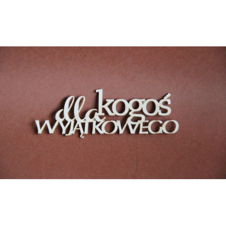 https://www.filigranki.pl/napisy/2904-tekturka-napis-dla-kogos-wyjatkowego.html?search_query=wyjatkowego&results=1